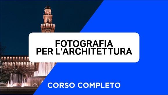 Corso di Fotografia per l'Architettura a 109€